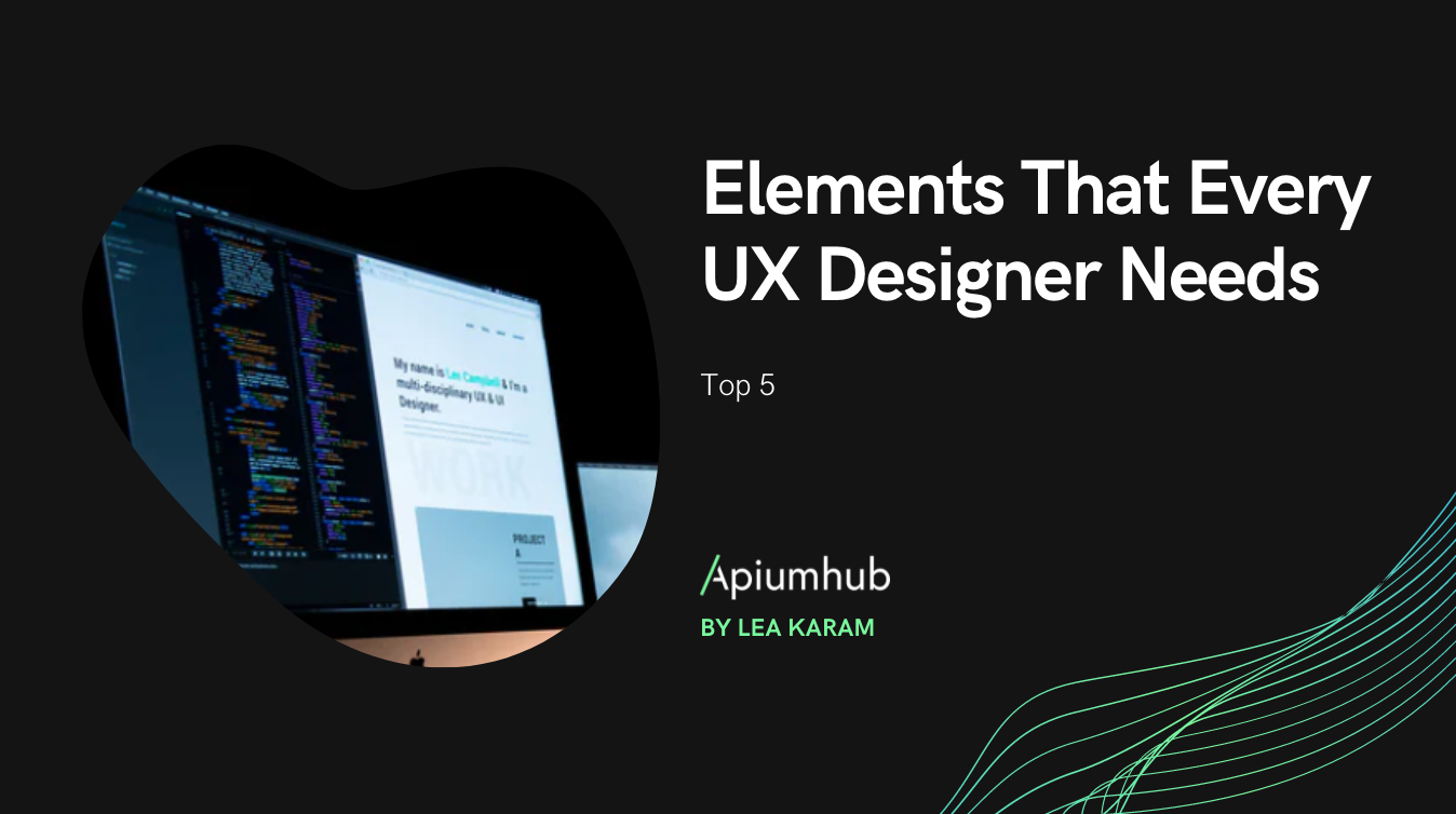 Elements That Every UX Designer Needs