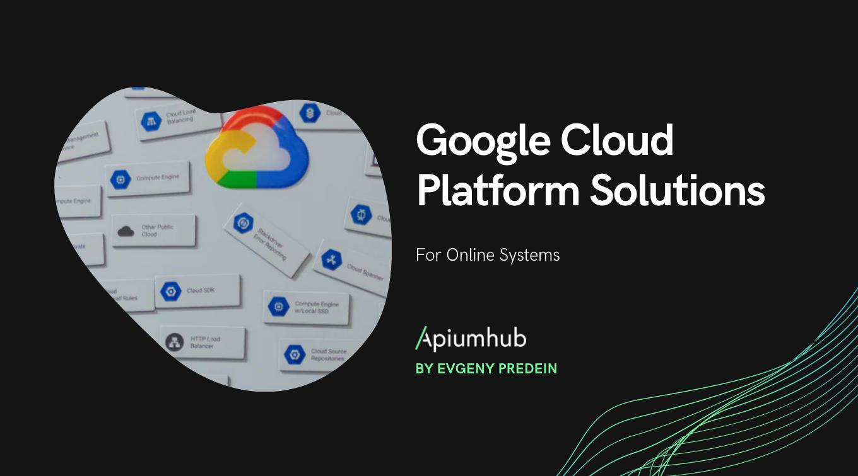 Google Cloud Platform Solutions