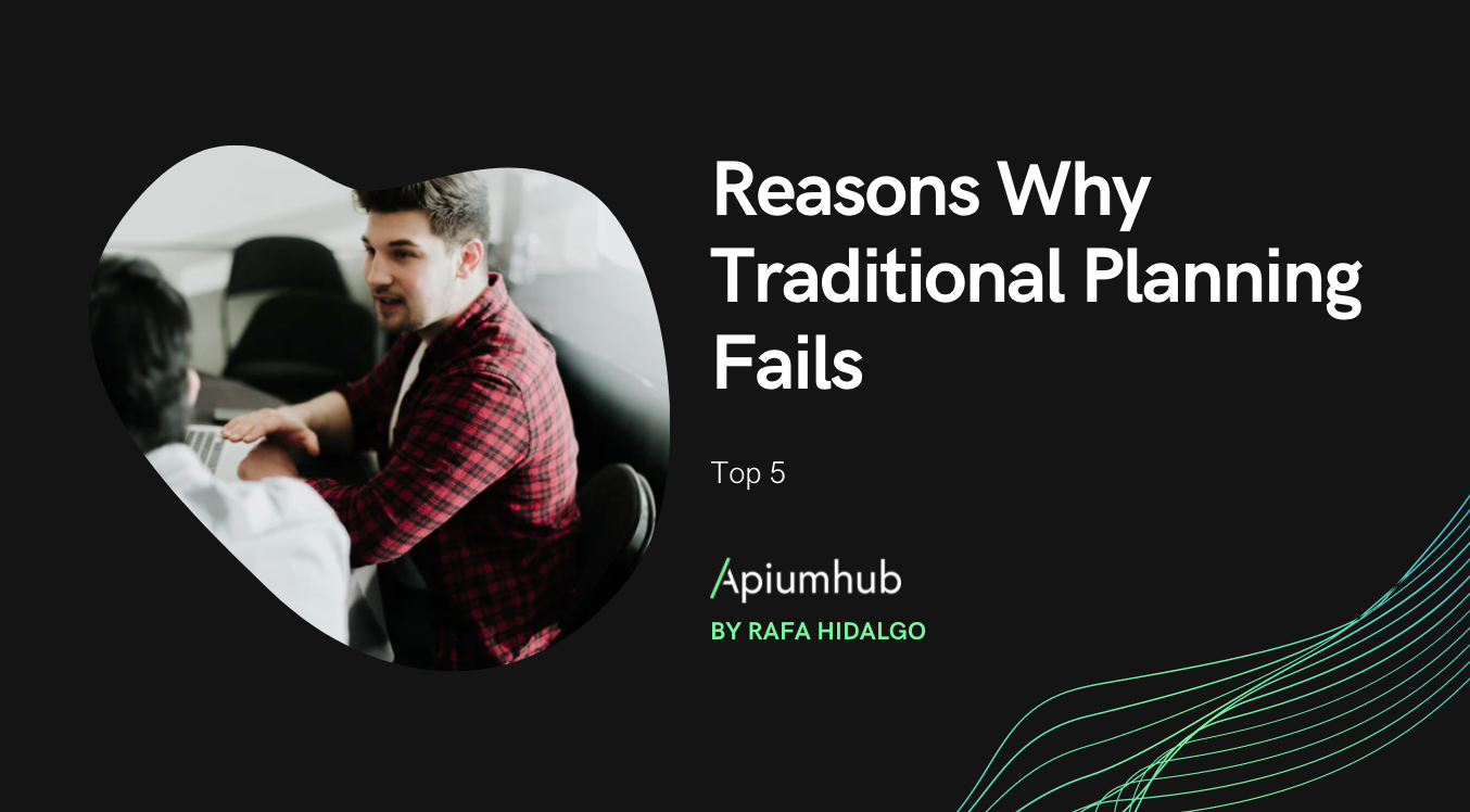 Reasons Why Traditional Planning Fails