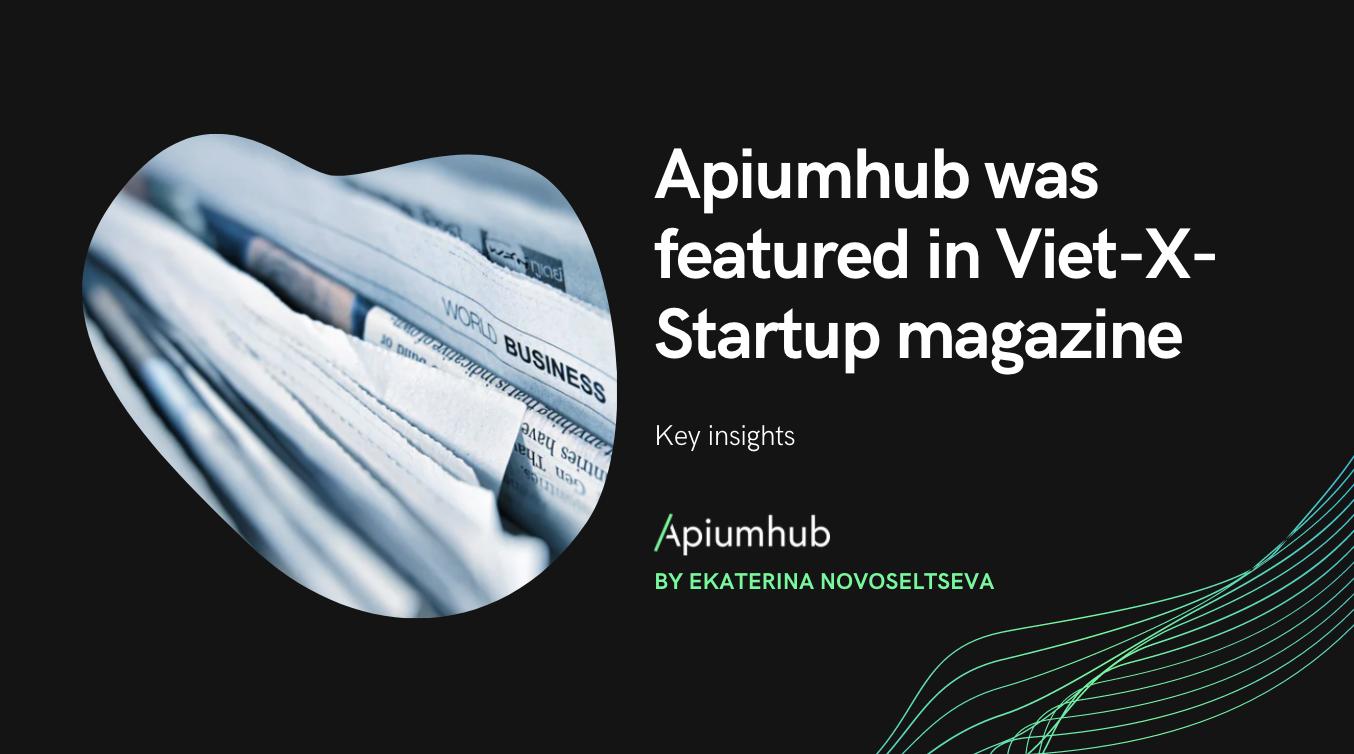 Apiumhub was featured in Viet-X-Startup magazine