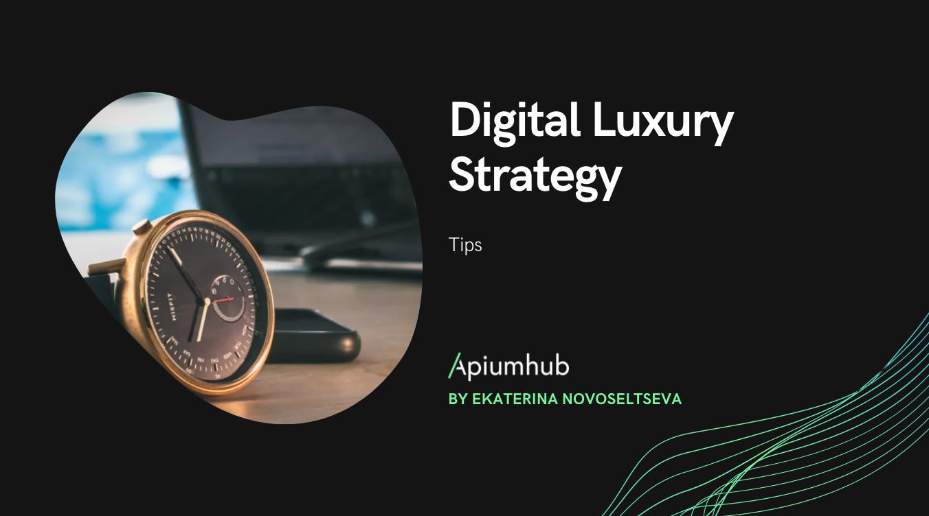 Digital Luxury Strategy Tips