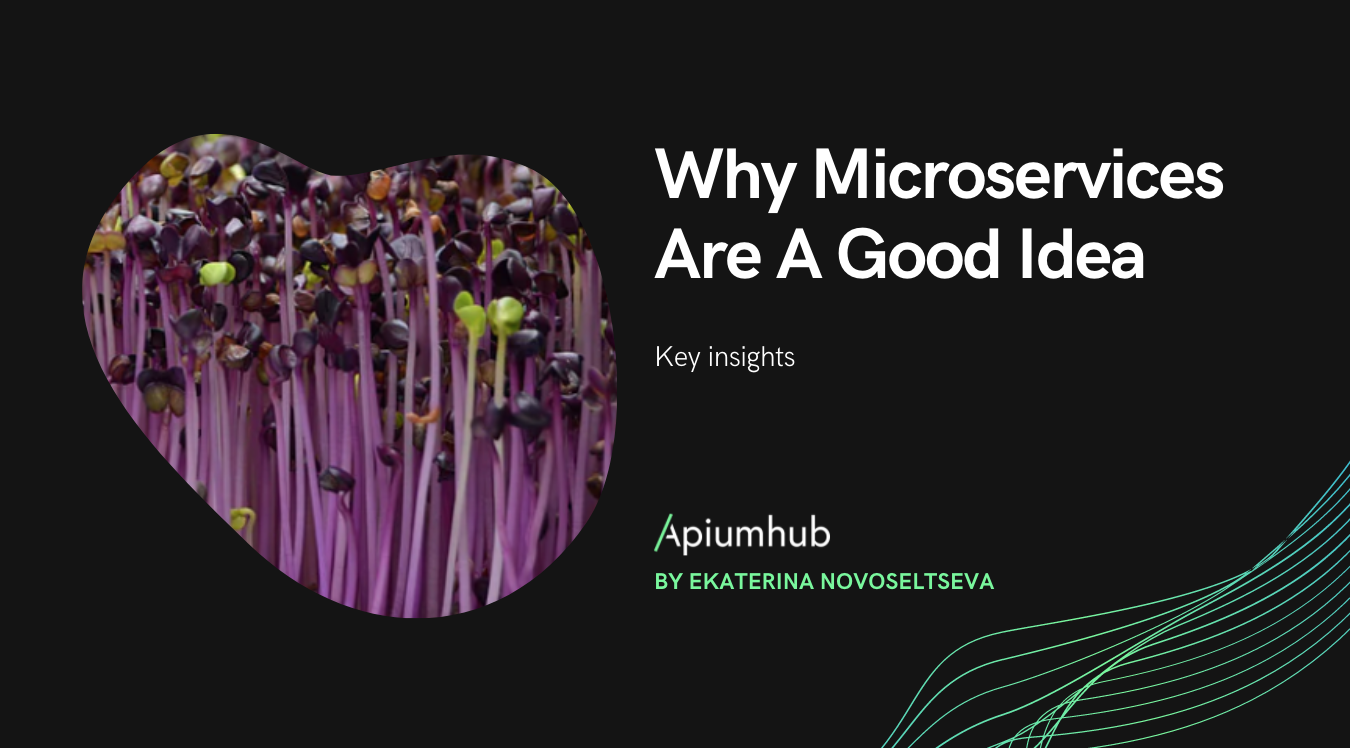 Why Microservices Are A Good Idea