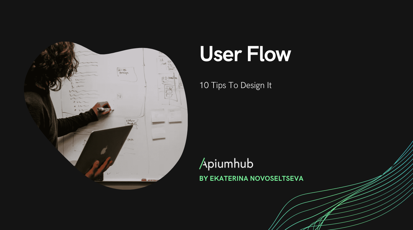 User Flow; 10 Tips To Design It.