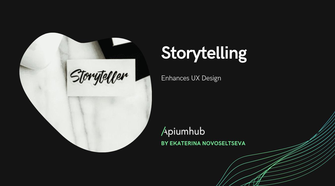 Storytelling Enhances UX Design