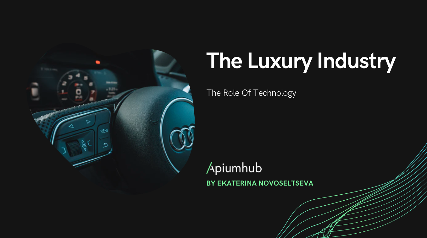The Role Of Technology In The Luxury Industry