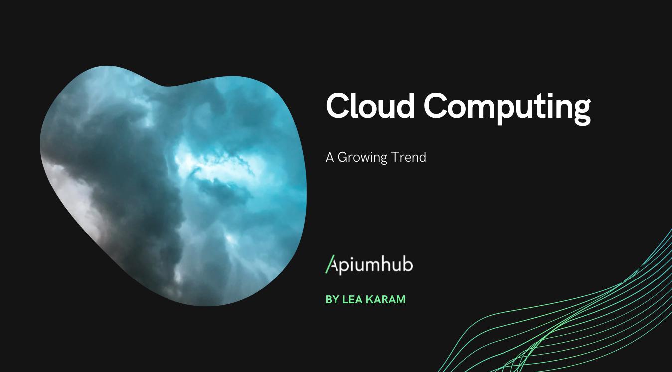 Cloud Computing, A Growing Trend