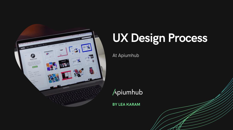 UX Design Process At Apiumhub