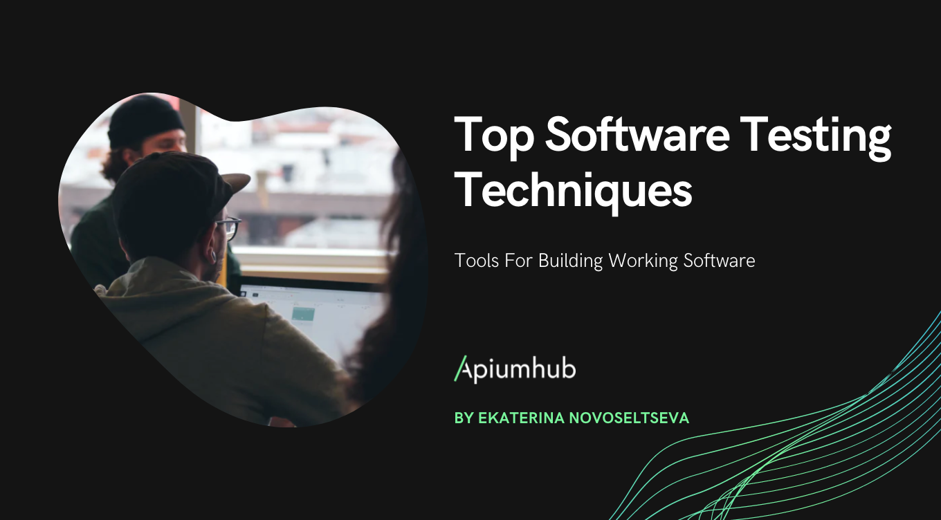 Top Software Testing Techniques & Tools For Building Working Software