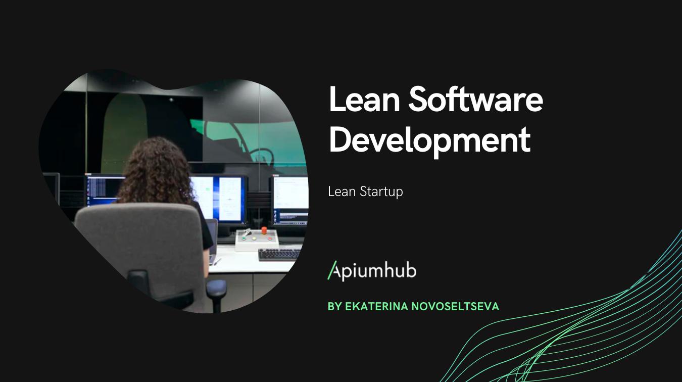 Lean Software Development & Lean Startup