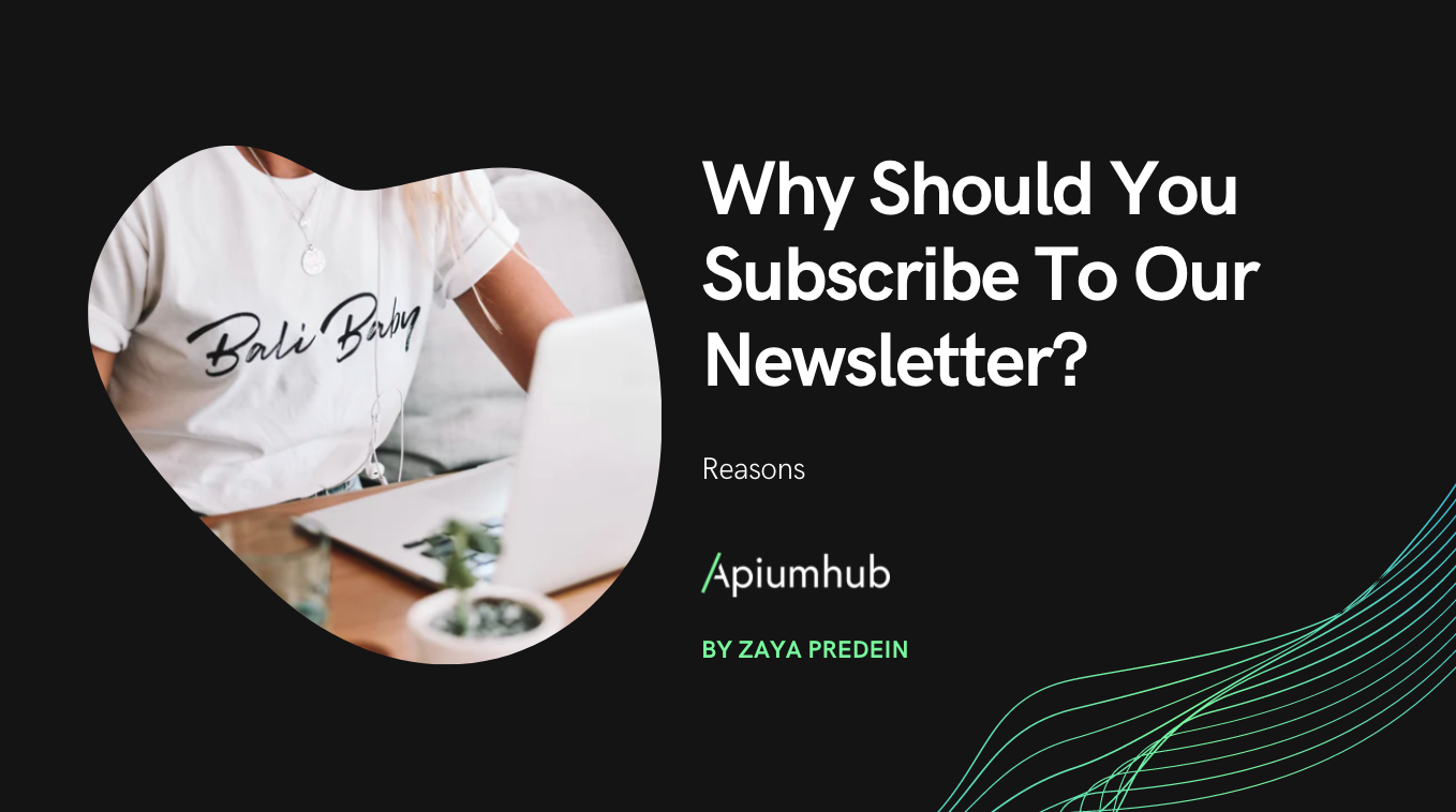 Why Should You Subscribe To Our Newsletter?