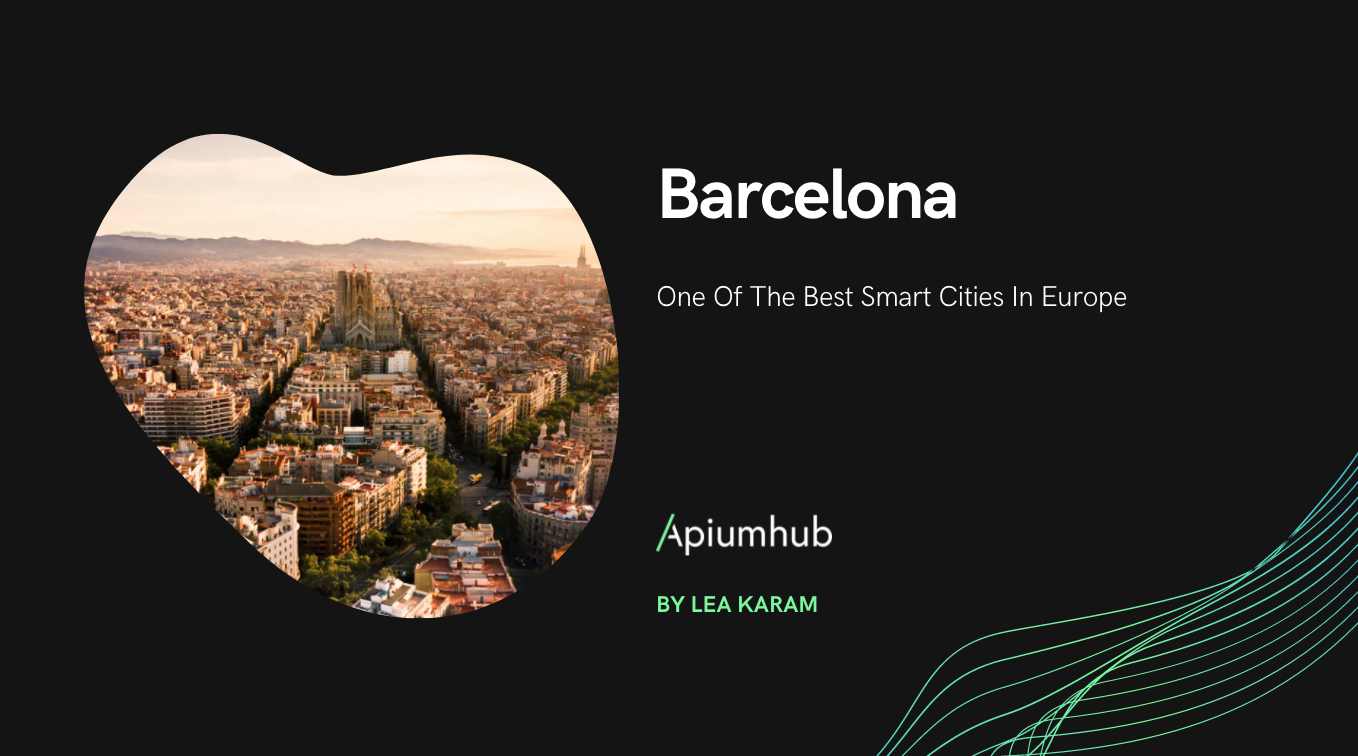 Barcelona; One Of The Best Smart Cities In Europe