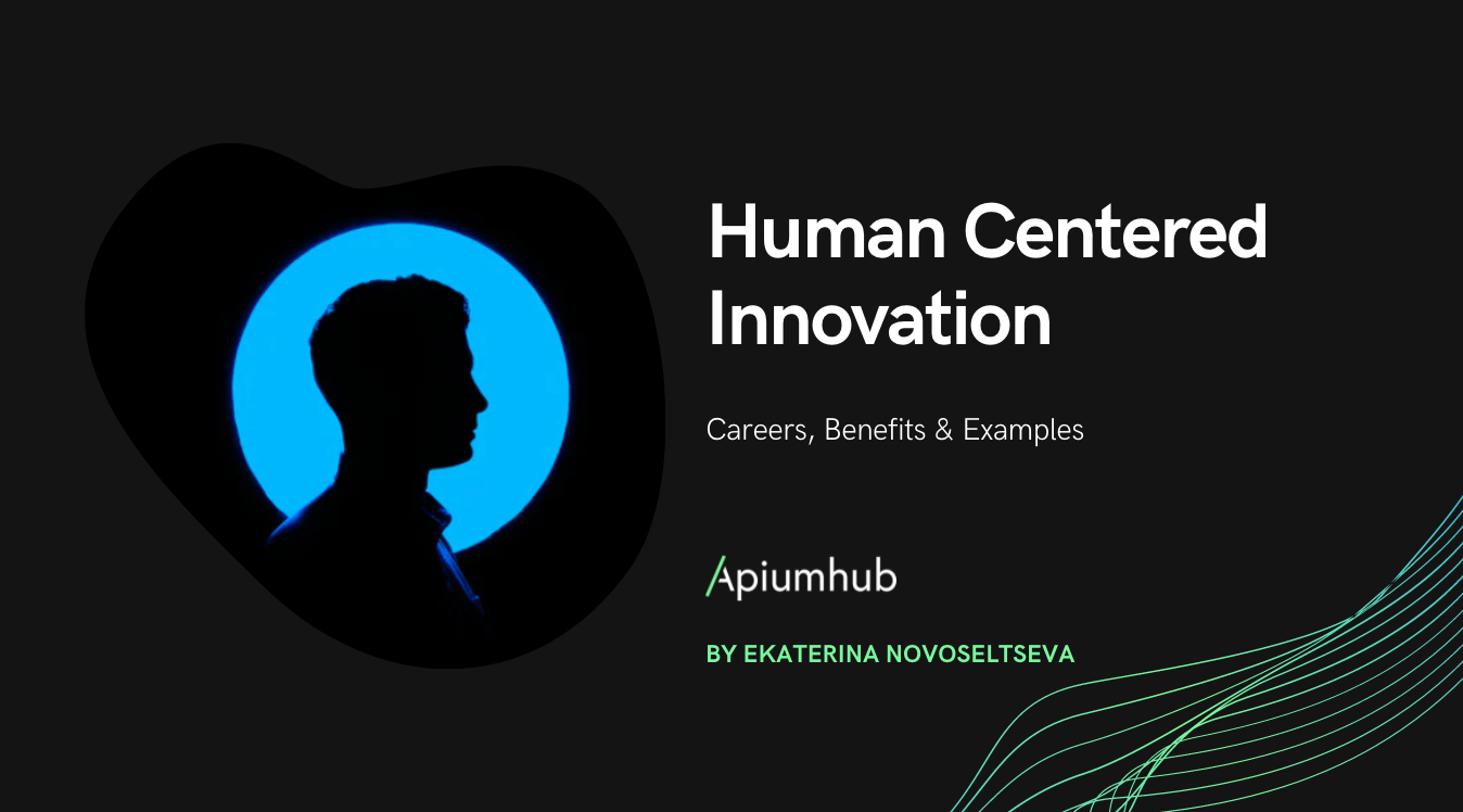 Human Centered Innovation: Careers, Benefits & Examples