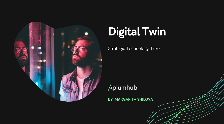 Digital Twin As A Strategic Technology Trend