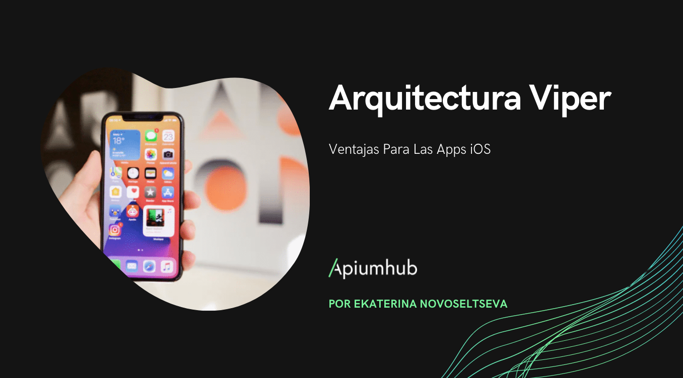 Arquitectura Viper – Ventajas Para Las Apps IOS