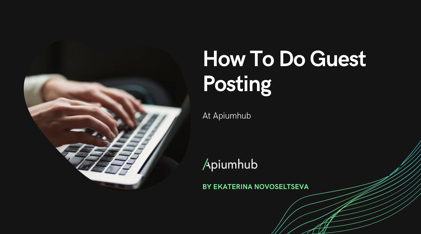 How To Do Guest Posting At Apiumhub