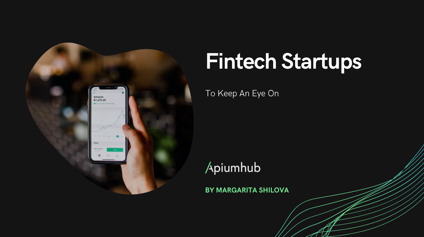 FIntech Startups To Keep An Eye On