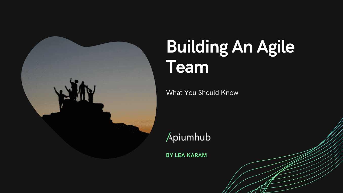 What you should know when building an Agile team