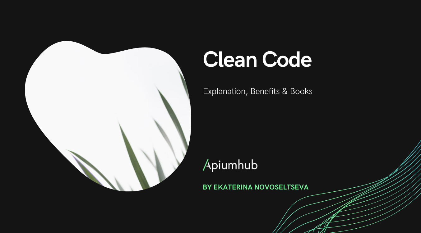 Clean Code: Explanation, Benefits & Books