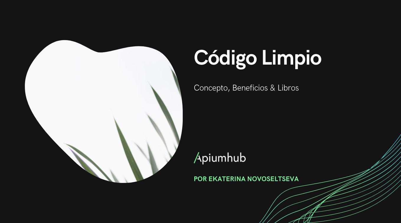 Código Limpio: Concepto, Beneficios & Libros