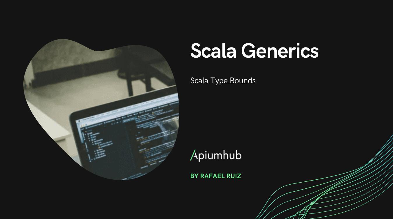 Scala Type Bounds