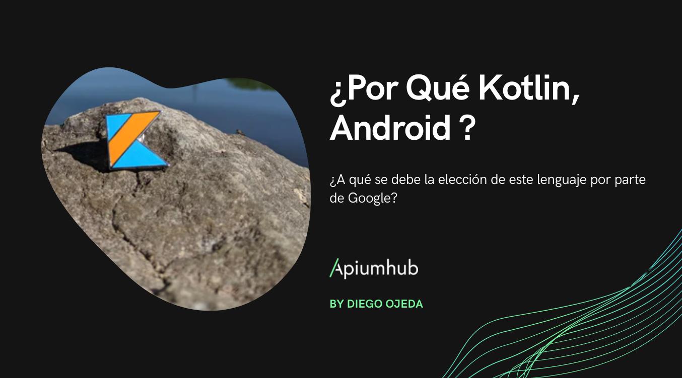 ¿Por Qué Kotlin, Android ?