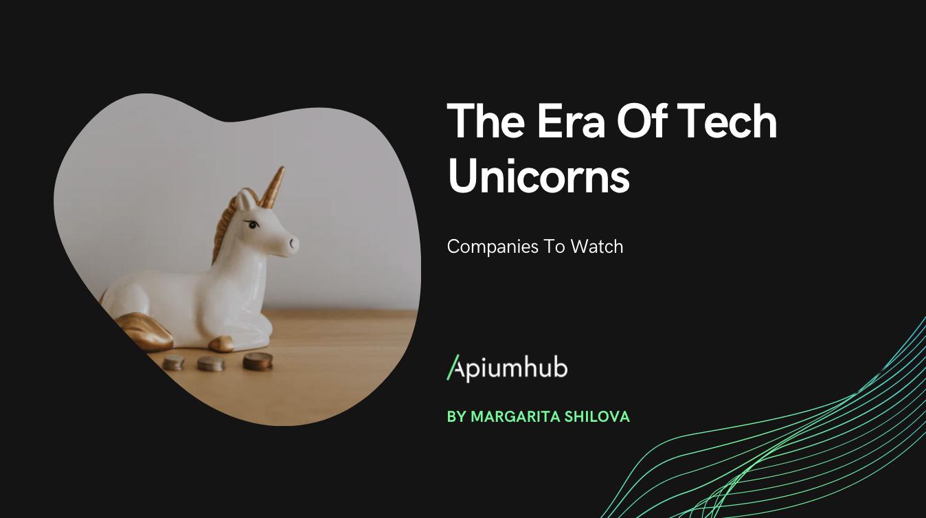 The Era Of Tech Unicorns