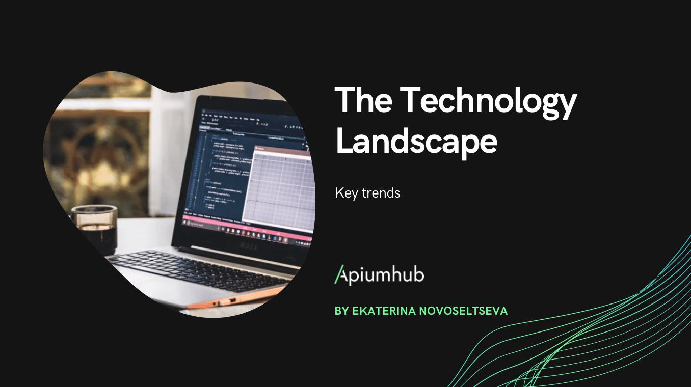 The Technology Landscape