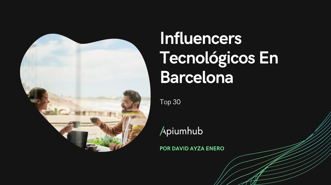 Influencers Tecnológicos En Barcelona