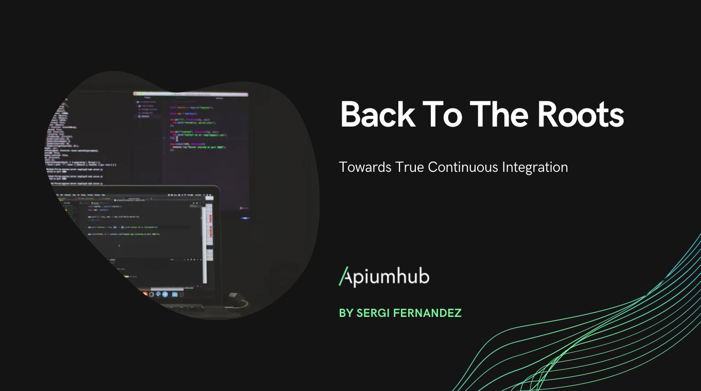 Towards True Continuous Integration