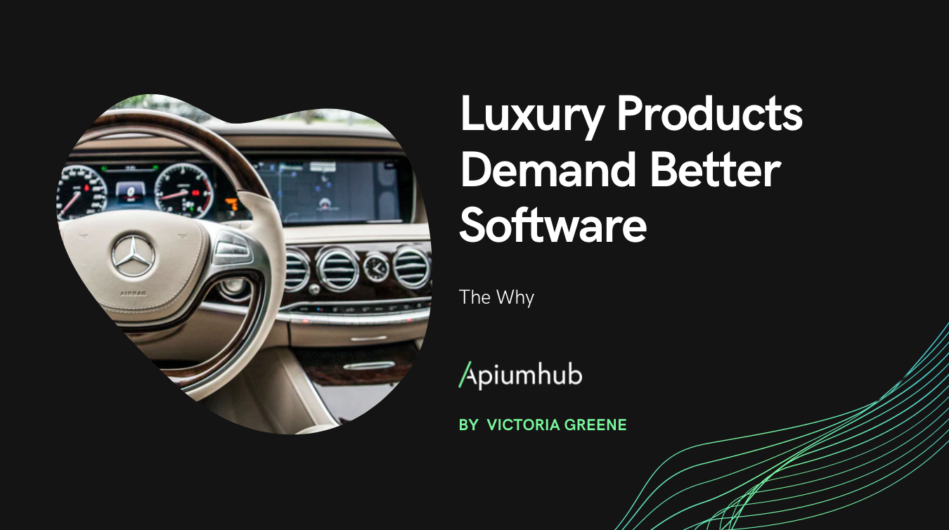 Luxury Products Demand Better Software