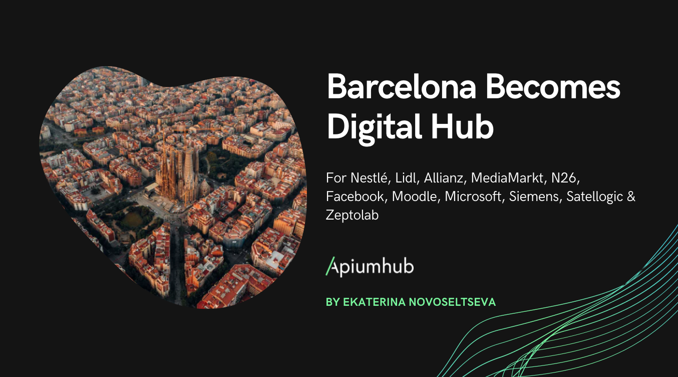 Barcelona becomes digital hub for Nestlé, Lidl, Allianz, MediaMarkt, N26, Facebook, Moodle, Microsoft, Siemens, Satellogic & Zeptolab