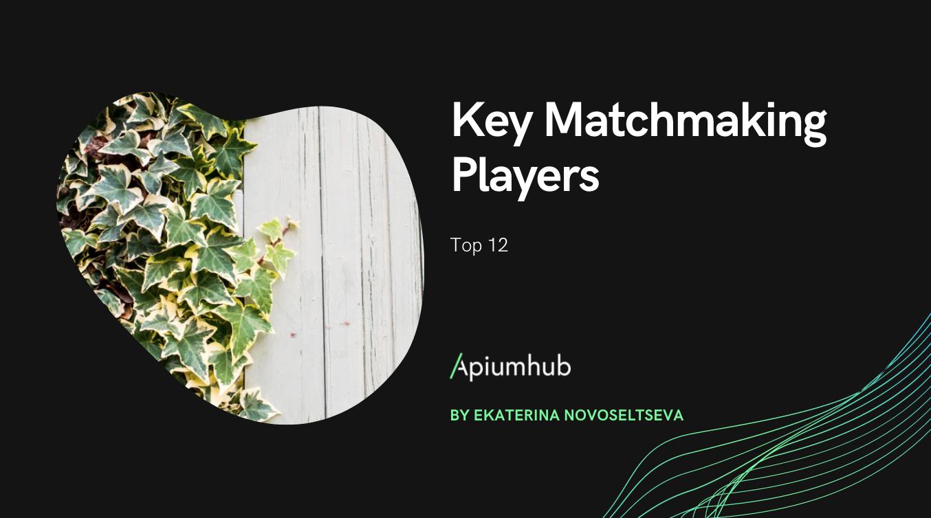 Key Matchmaking Players