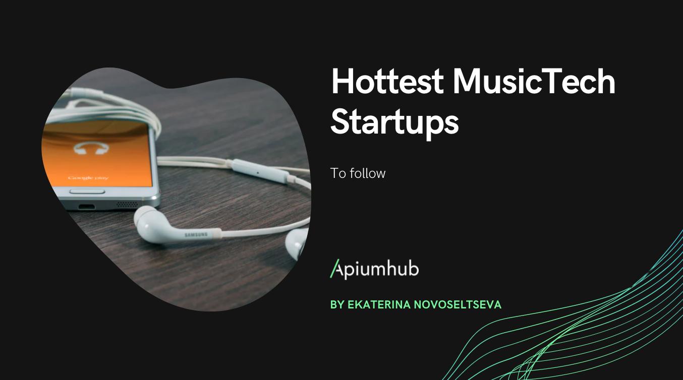 Hottest MusicTech startups to follow in 2019