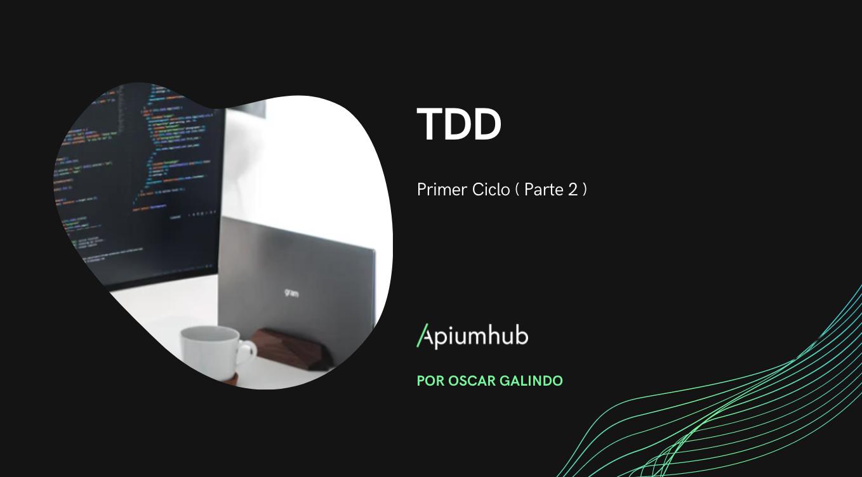 TDD: Primer Ciclo ( Parte 2 )