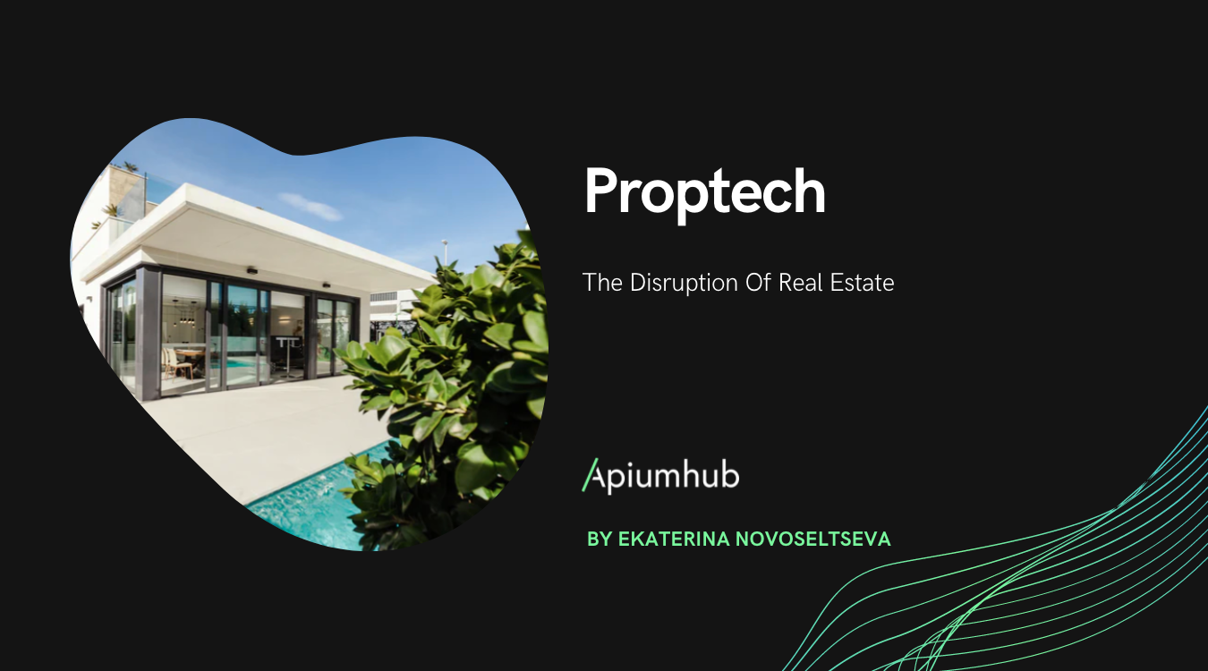 Proptech: the disruption of real estate