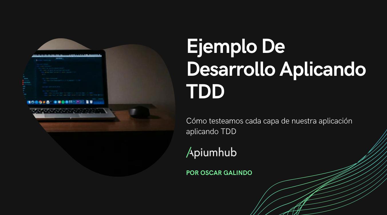 Ejemplo de desarrollo aplicando TDD (Parte 1)