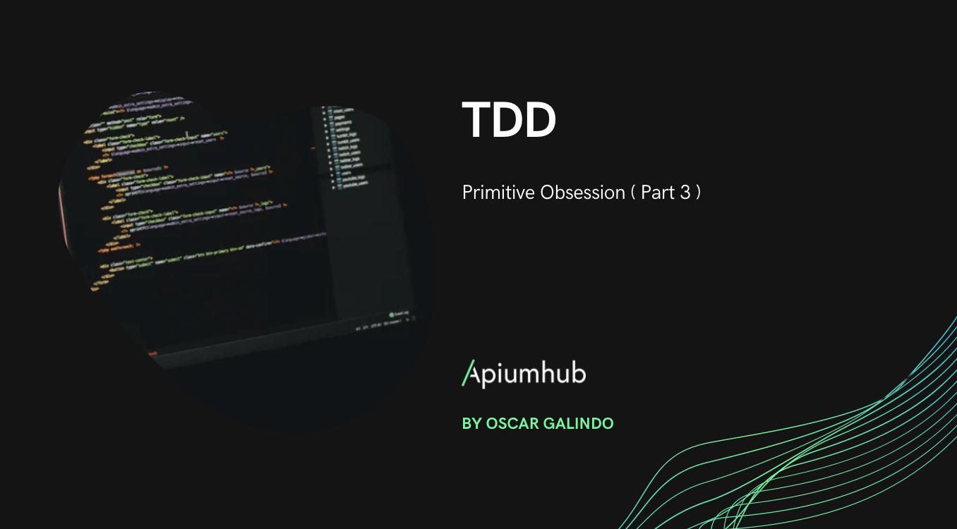 TDD: primitive obsession ( part 3 )