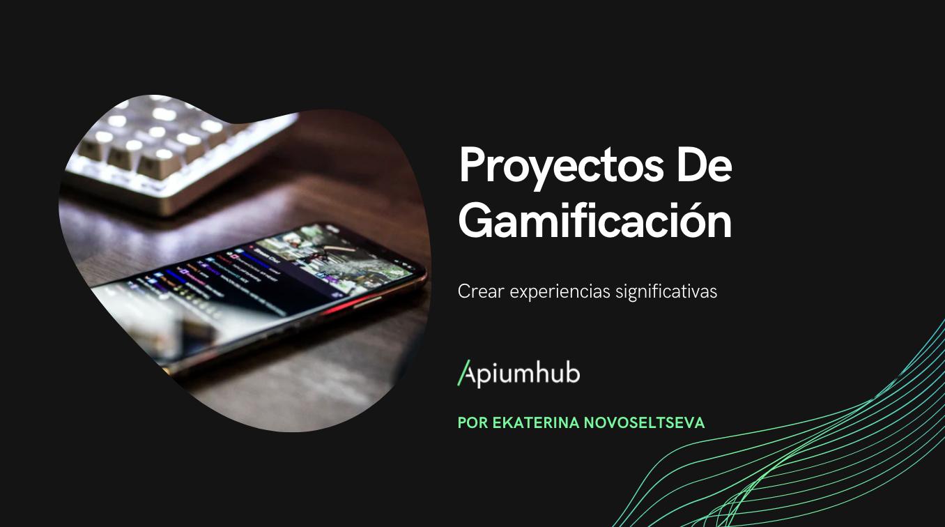 Proyectos de Gamificación