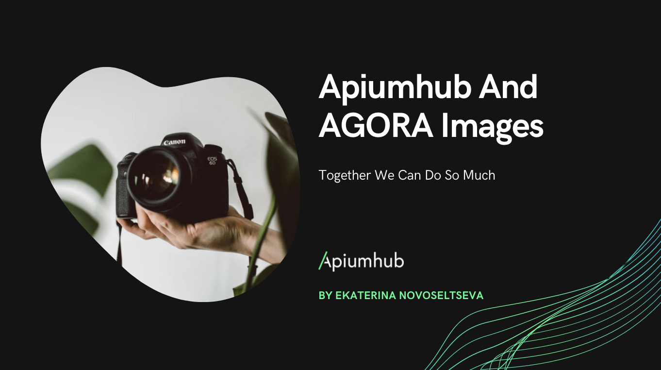 Apiumhub and AGORA Images - together we can do so much!