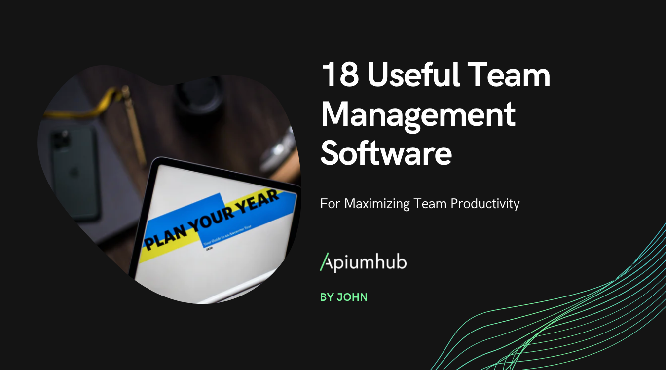 18 Useful Team Management Software for Maximizing Team Productivity