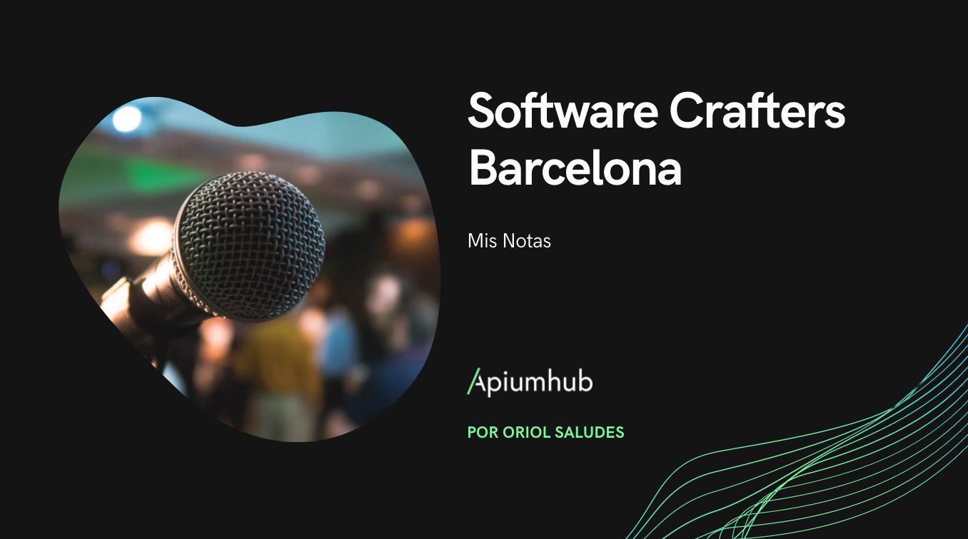 Software Crafters Barcelona- Mis notas - Parte 1