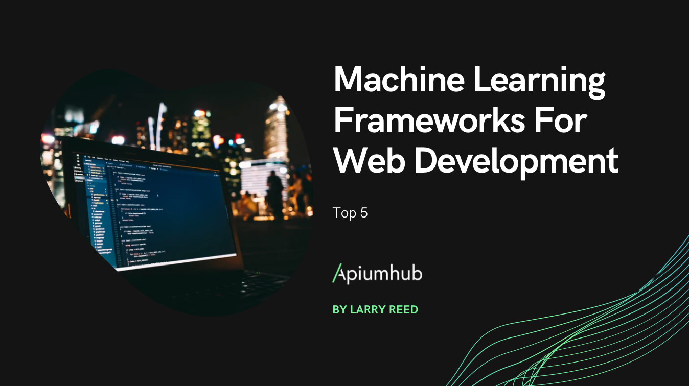 Machine Learning Frameworks For Web Development