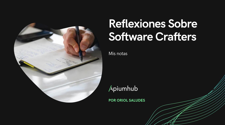 Reflexiones Sobre Software Crafters