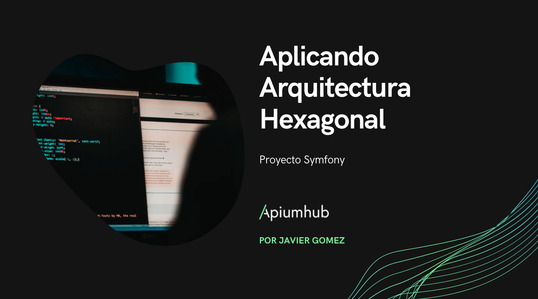 Aplicando Arquitectura Hexagonal a un proyecto Symfony