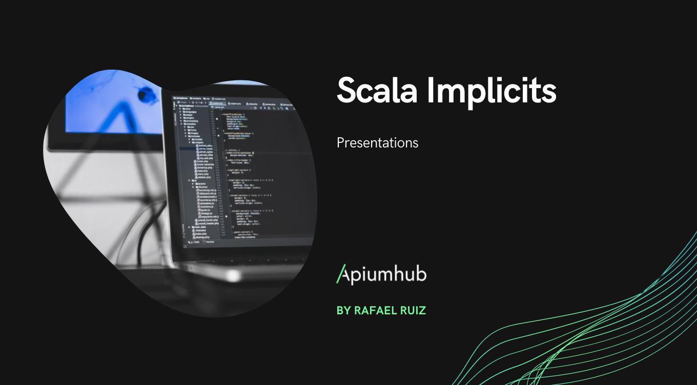 Scala implicits: Presentations