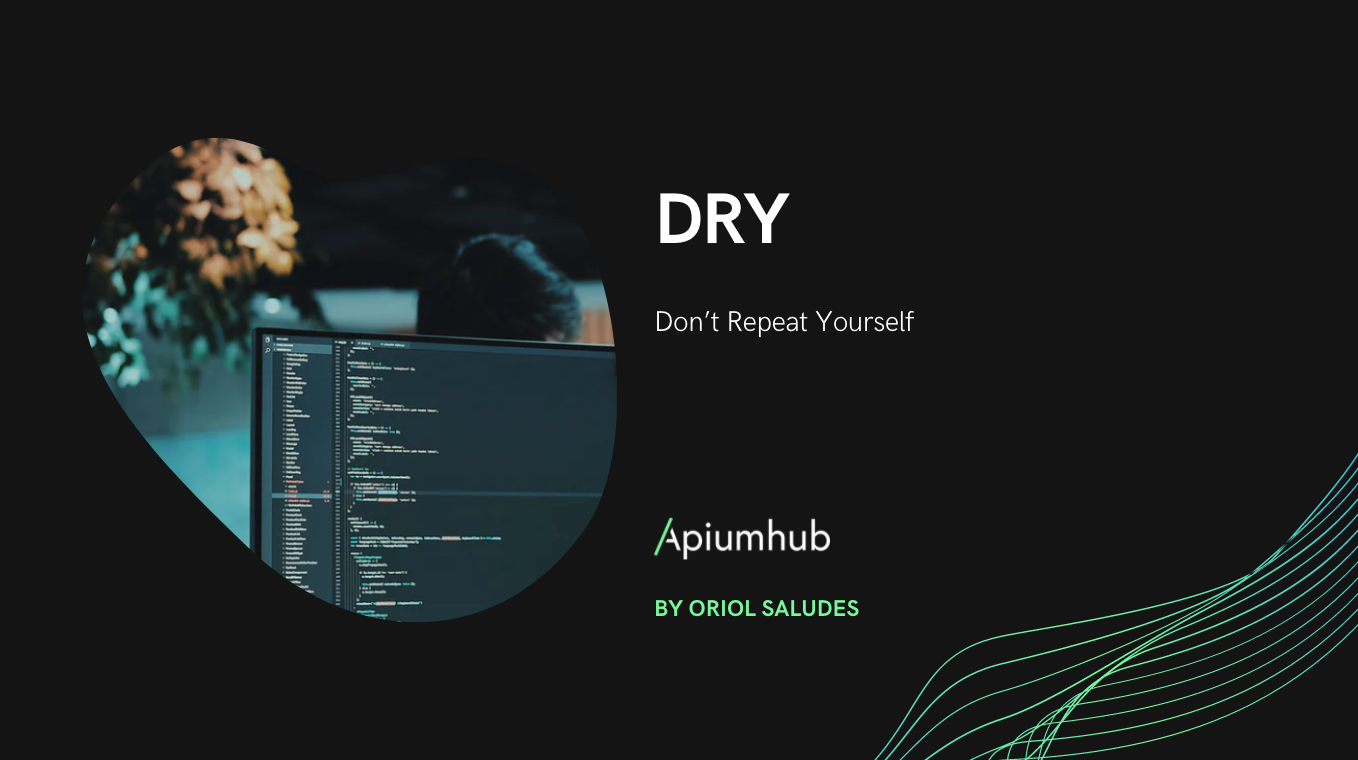 DRY - Don't Repeat Yourself