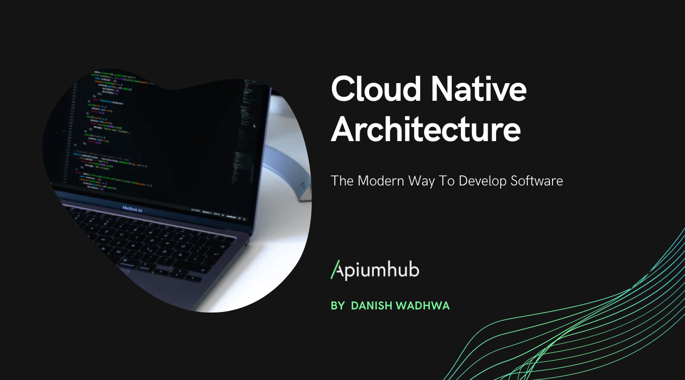 Cloud native architecture - the modern way to develop Software