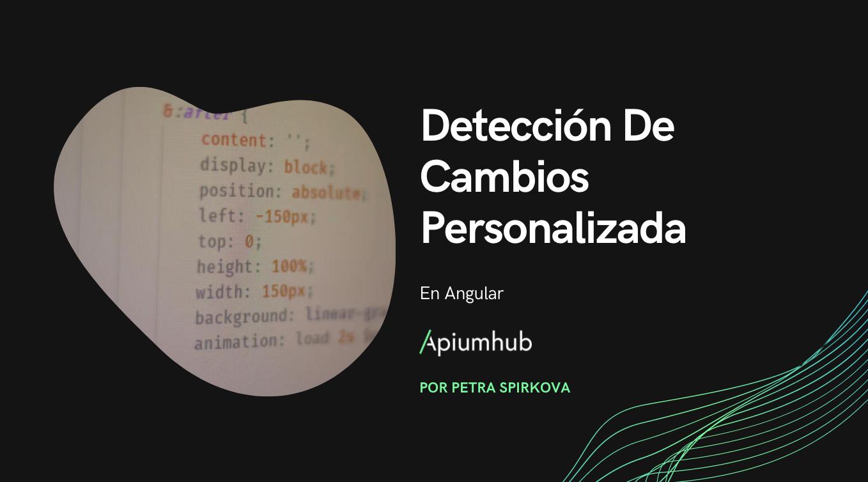Detección de cambios personalizada en Angular