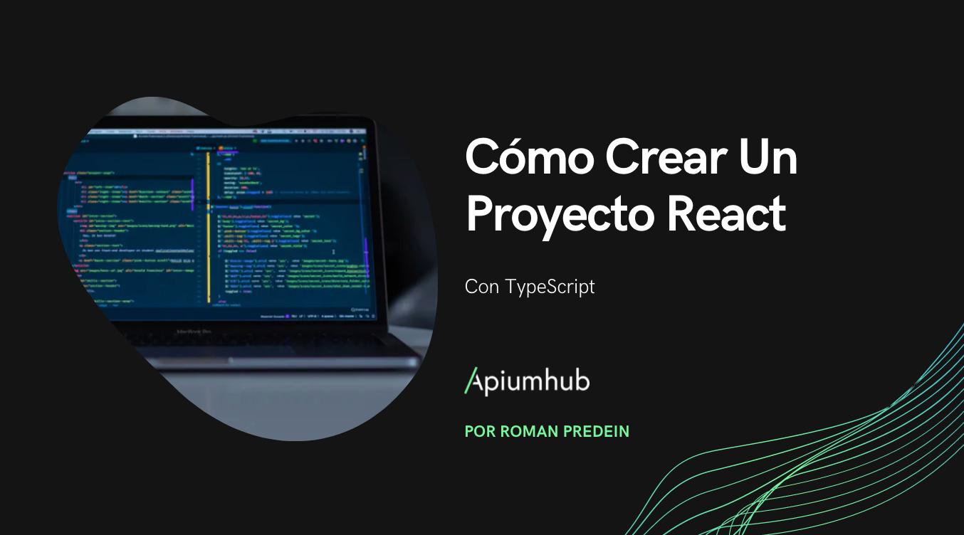 Cómo Crear Un Proyecto React