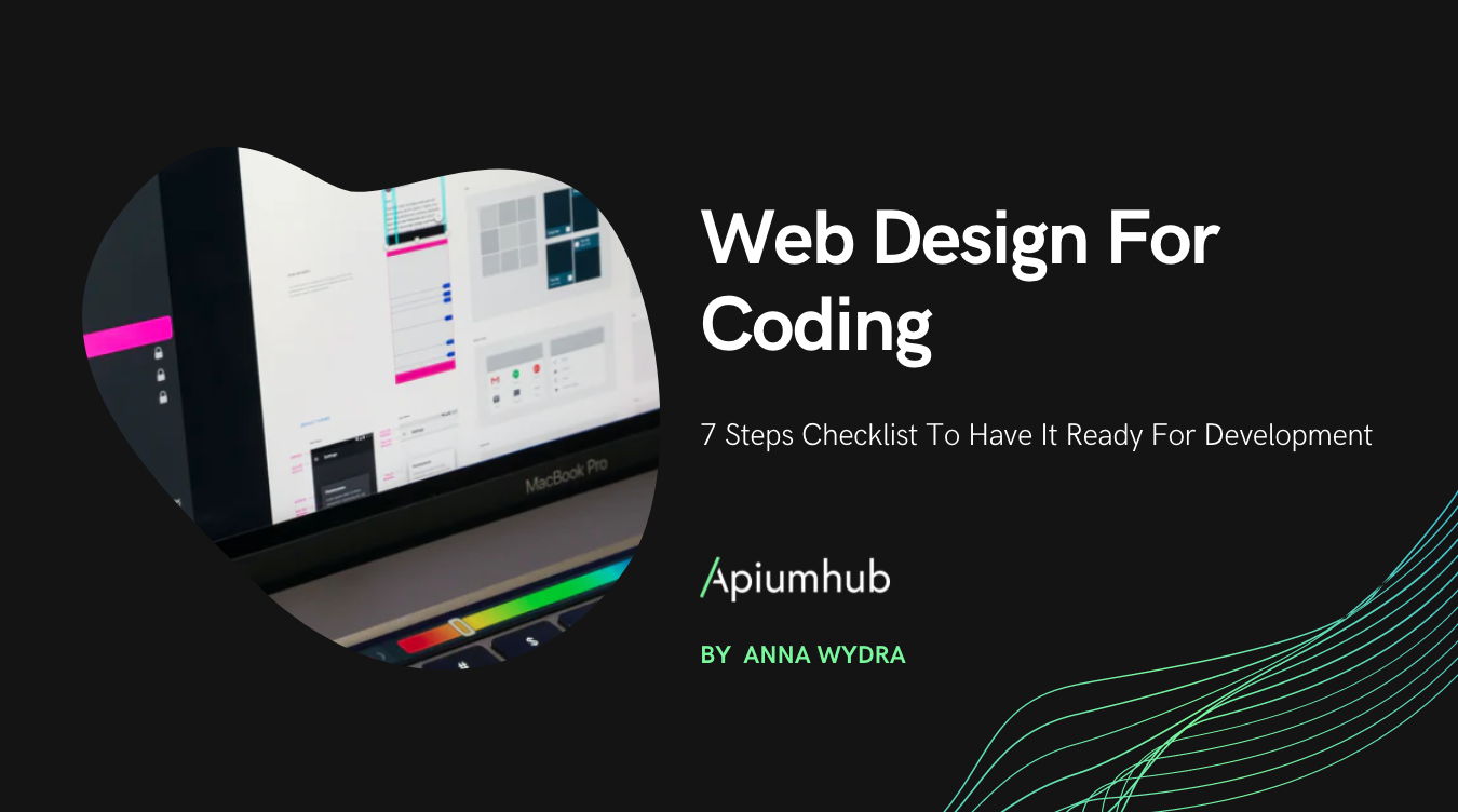 Web Design for Coding: 7 steps checklist to have it ready for development